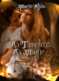 As Timeless as Magic by Maeve Alpin