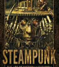 Steampunk:  The Art of Victorian Futurism by Jay Strongman