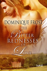 The Bitter Redness of Love by Dominique Frost
