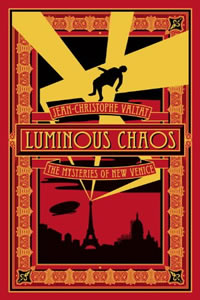 Luminous Chaos by Jean-Christophe Valtat
