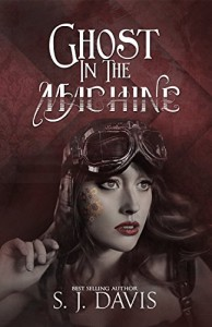 Ghost in the Machine by S.J. Davis