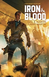 Iron & Blood by Gail Z. Martin & Larry Martin