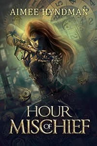 Hour of Mischief by Aimee Hyndman