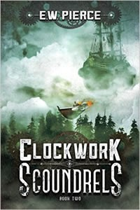 Clockwork Scoundrels:  Book 2 by E.W. Pierce