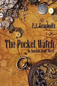 The Pocket Watch by P.A. Seasholtz