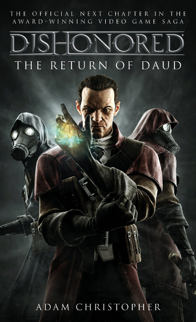 Dishonored:  The Return of Daud by Adam Christopher