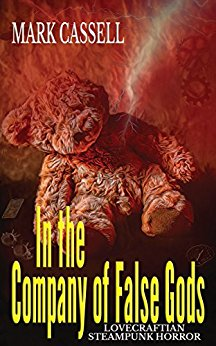 In the Company of False Gods by Mark Cassell