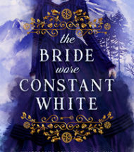 The Bride Wore Constant White by Shelley Adina