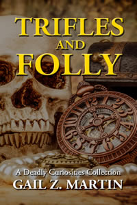 Trifles and Folly by Gail Z Martin