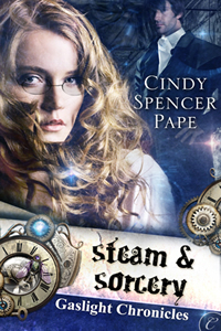 Steam and Sorcery by Cindy Spencer Pape