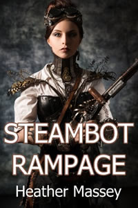 Steambot Rampage by Heather Massey