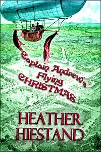 Captain Andrew's Flying Christmas by Heather Hiestand