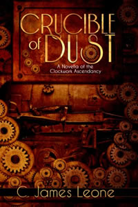 Crucible of Dust by C. James Leone