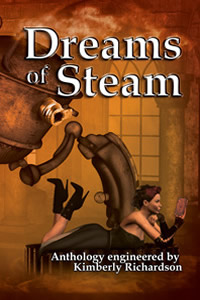 Dreams of Steam by Kimberly Richardson