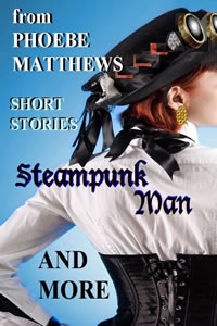 Steampunk Man and More by Phoebe Matthews