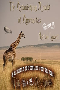 The Astonishing Amulet of Ainenartas by Nathan Lowe