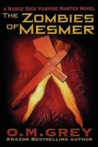 The Zombies of Mesmer by O.M. Grey