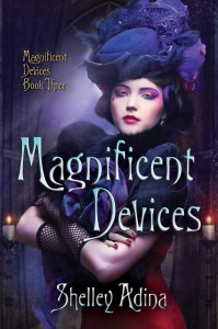 Magnificent Devices by Shelley Adina