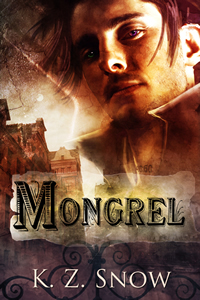 Mongrel by K. Z. Snow