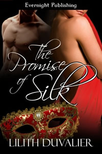 The Promise of Silk by Lilith Duvalier