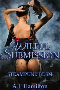 Wilful Submission by A.J. Hamilton
