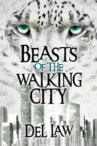 Beasts of the Walking City by Del Law
