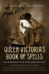 Queen Victoria's Book of Spells edited by Ellen Datlow & Terri Windling