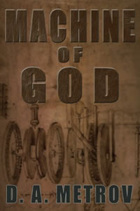 Machine of God by D. A. Metrov