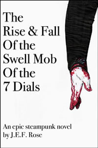 The Rise & Fall of the Swell Mob of the 7 Dials by J.E.F. Rose