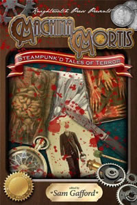 Machina Mortis: Steampunk'd Tales of Terror
