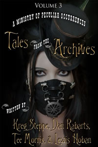 Tales from the Archives (Collection 6) by Kreg steppe, Dan Rabarts, Tee Morris, and Lewis Hoban