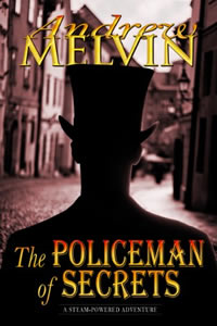 The Policeman of Secrets by Andrew Melvin