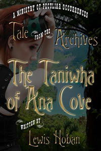 The Taniwha of Ana Cove by Lewis Hoban