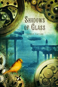 Shadows of Glass by Kassey Tayler