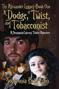 A Dodge, a Twist, and a Tobacconist by Sophronia Belle Lyon