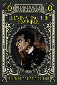 Eliminating The Possible: Introducing the Moriarty Paradigm