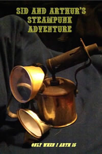 Sid and Arthur's Steampunk Adventure by Stephen Jennison-Smith