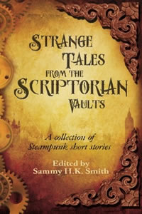 Strange Tales from the Scriptorian Vaults edited by Sammy H.K. Smith