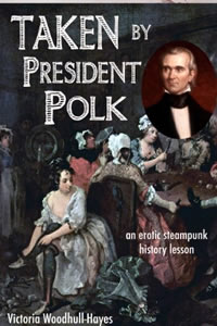 Taken by President Polk by Victoria Woodhull-Hayes