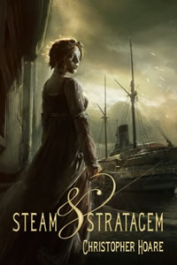 Steam and Strategem by Christopher Hoare