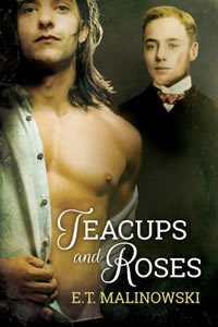 Teacups and Roses by E.T. Malinowski