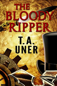 The Bloody Ripper by T.A. Uner