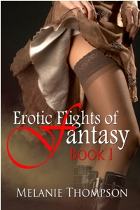 Erotic Flights of Fantasy by Melanie Thompson