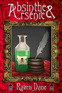 Absinthe & Arsenic by Raven Dane