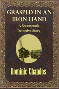Grasped in an Iron Hand by Dominic Chandos