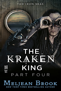 The Kraken King: Part Four by Meljean Brook