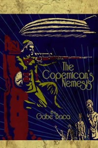 The Copernlcan's Nemesis by Gabe Baca