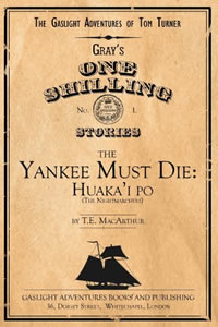 The Yankee Must Die: Huaka'i Po by T. E. MacArthur