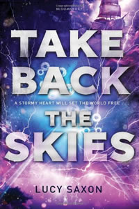 Take Back the Skies by Lucy Saxon
