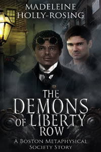 The Demons of Liberty Row by Madeleine Holly-Rosing